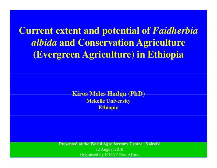 Current extent and potential of Faidherbia   albida and Conservation Agriculture   (Evergreen A i lt ) i Ethiopia   (E    ...