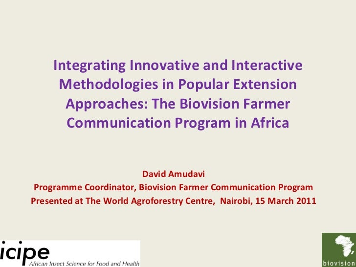 Integrating Innovative and Interactive Methodologies in Popular Extension Approaches: The Biovision Farmer Communication P...