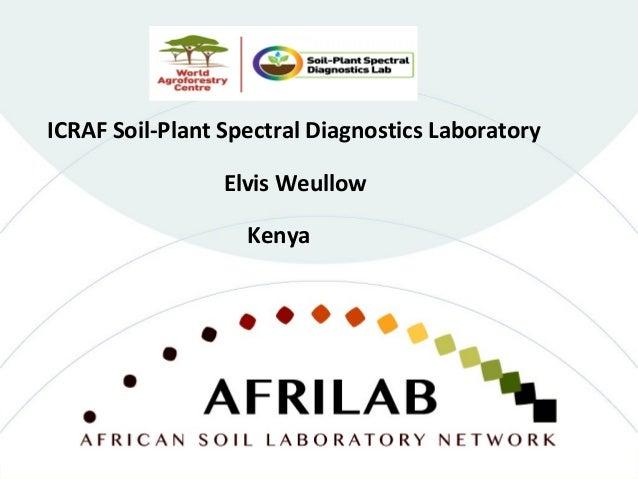 ICRAF Soil-Plant Spectral Diagnostics Laboratory Kenya Elvis Weullow