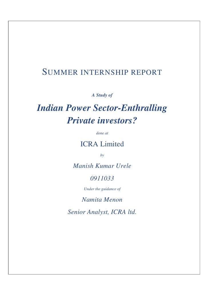 S UMMER INTERNSHIP REPORT                  A Study of  Indian Power Sector-Enthralling        Private investors?          ...