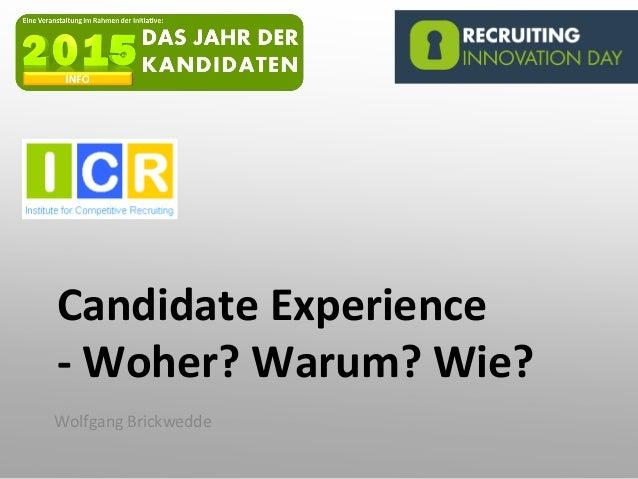 Candidate Experience - Woher? Warum? Wie? Wolfgang Brickwedde