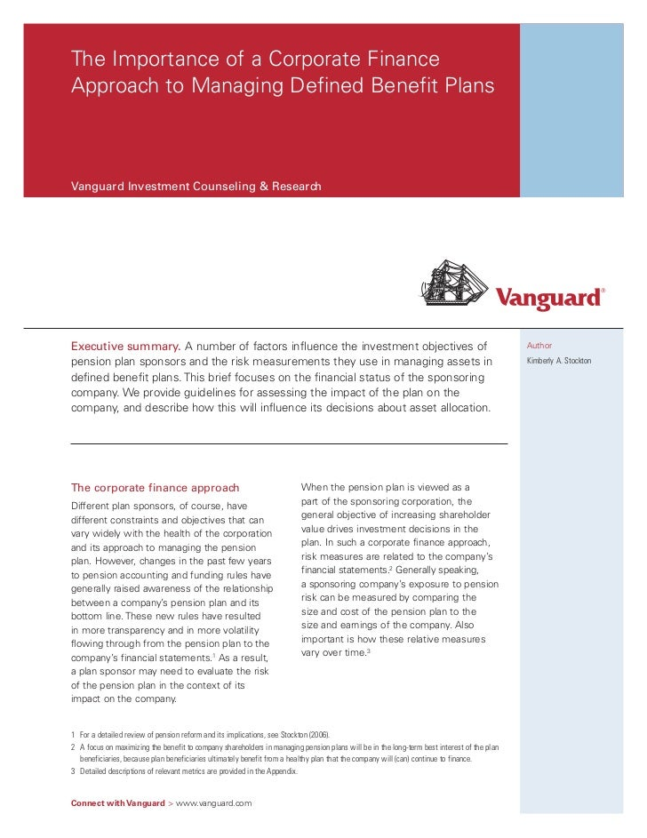 The Importance of a Corporate FinanceApproach to Managing Defined Benefit PlansVanguard Investment Counseling & ResearchEx...