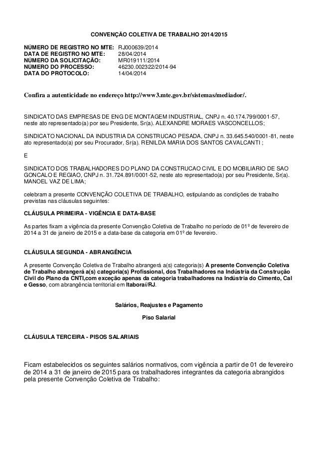 CONVENÇÃO COLETIVA DE TRABALHO 2014/2015  NÚMERO DE REGISTRO NO MTE: RJ000639/2014  DATA DE REGISTRO NO MTE: 28/04/2014  N...