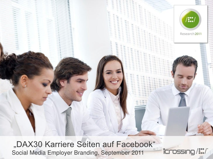 """DAX30 Karriere Seiten auf Facebook""Social Media Employer Branding, September 2011COPYRIGHT ICROSSING / PROPRIETARY AND CO..."