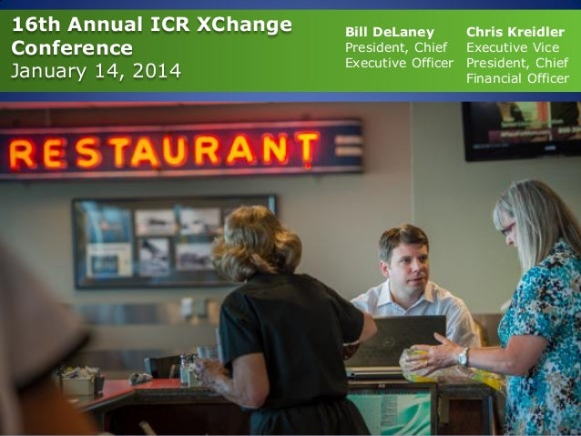 16th Annual ICR XChange Conference January 14, 2014  Bill DeLaney Chris Kreidler President, Chief Executive Vice Executive...