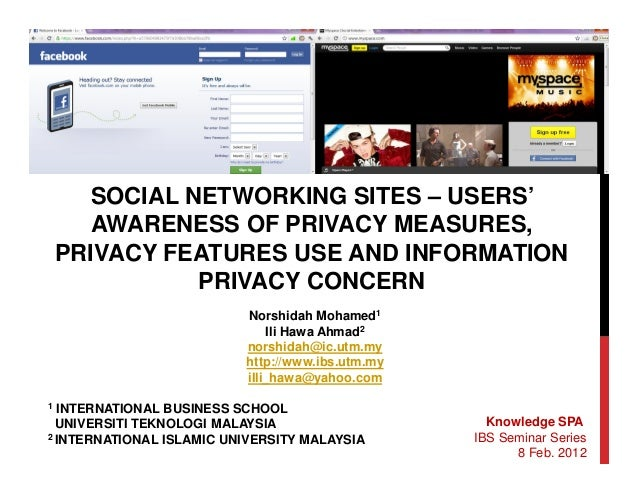 SOCIAL NETWORKING SITES – USERS'      AWARENESS OF PRIVACY MEASURES,    PRIVACY FEATURES USE AND INFORMATION              ...