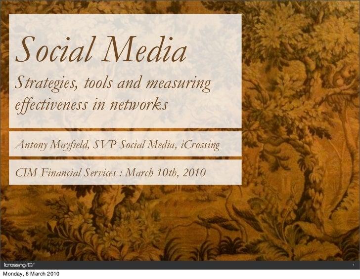 Social Media     Strategies, tools and measuring     effectiveness in networks     Antony Mayfield, SVP Social Media, iCro...