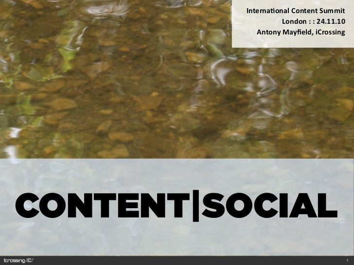 Interna'onal	   Content	   Summit	                          London	   :	   :	   24.11.10              Antony	   Mayfield,	 ...