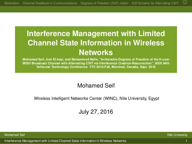 Motivation Channel Feedback in Communications Degrees of Freedom (DoF) notion ICR Scheme for Alternating CSIT Interference...