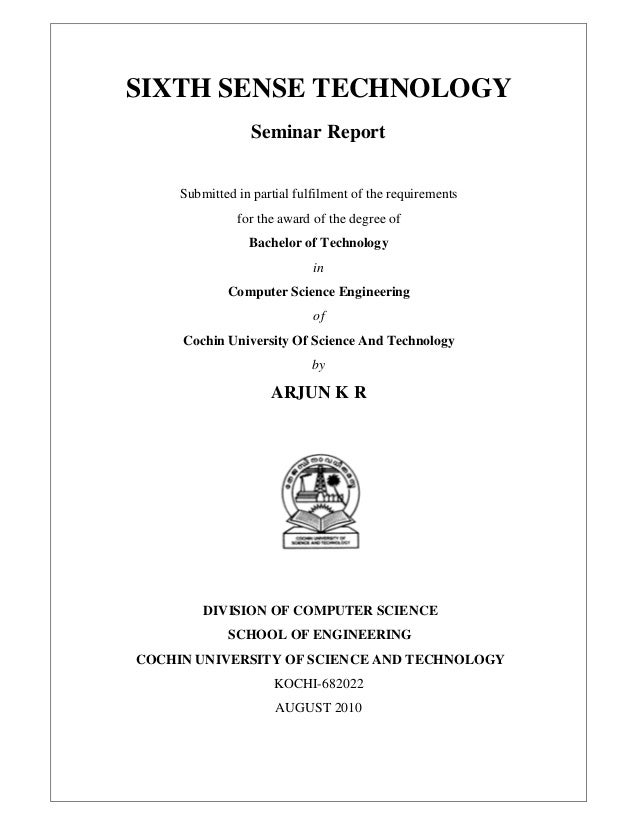 SIXTH SENSE TECHNOLOGY Seminar Report Submitted in partial fulfilment of the requirements for the award of the degree of B...