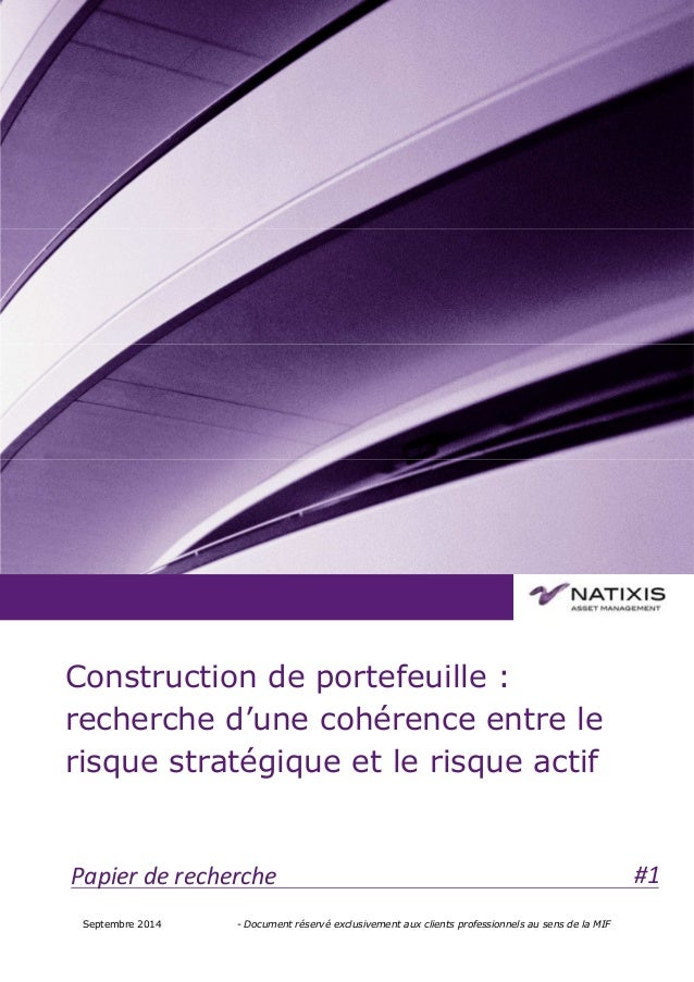 Septembre 2014 - Document réservé exclusivement aux clients professionnels au sens de la MIF Construction de portefeuille ...