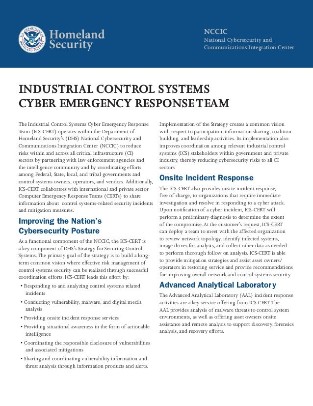 NCCIC National Cybersecurity and Communications Integration Center INDUSTRIAL CONTROL SYSTEMS CYBER EMERGENCY RESPONSETEAM...