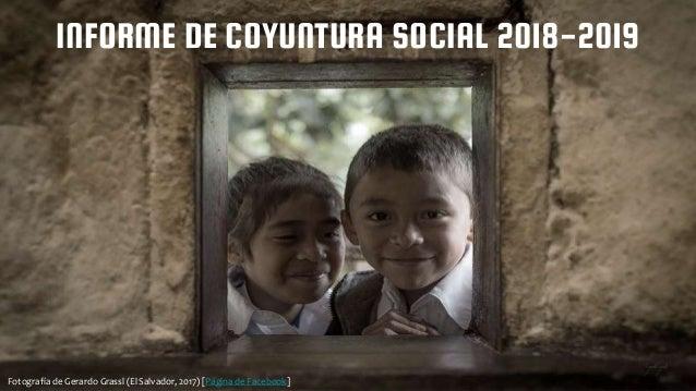 INFORME DE COYUNTURA SOCIAL 2018-2019 Fotografía de Gerardo Grassl (El Salvador, 2017) [Página de Facebook]