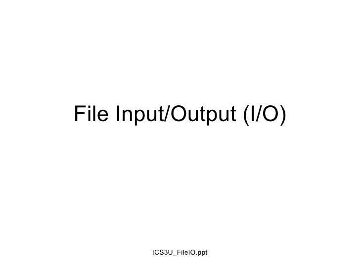 File Input/Output (I/O)
