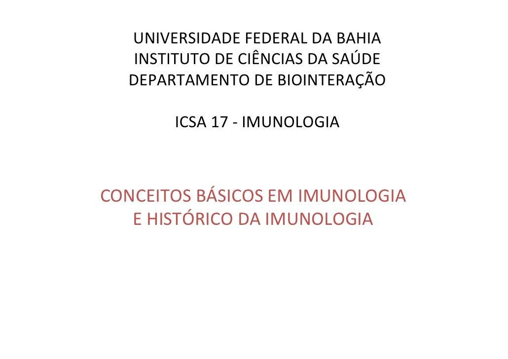 UNIVERSIDADE FEDERAL DA BAHIA    INSTITUTO DE CIÊNCIAS DA SAÚDE   DEPARTAMENTO DE BIOINTERAÇÃO         ICSA 17 - IMUNOLOGI...