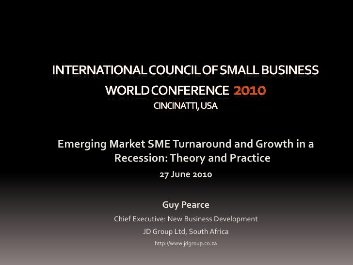 International Council of Small Business World Conference  2010Cincinatti, USA<br />Emerging Market SME Turnaround and Grow...