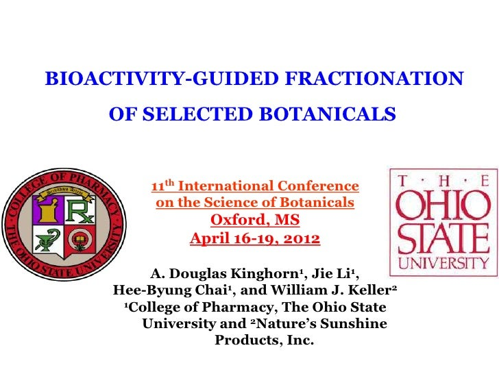 BIOACTIVITY-GUIDED FRACTIONATION    OF SELECTED BOTANICALS          11th International Conference           on the Science...