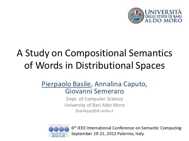 A Study on Compositional Semantics  of Words in Distributional Spaces     Pierpaolo Basile, Annalina Caputo,            Gi...