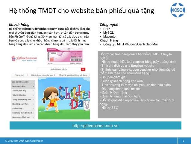 Hệ thống TMDT cho website bán phiếu quà tặng © Copyright 2014 ICSC Corporation 3 Khách hàng Hệ thống website Giftvoucher.c...