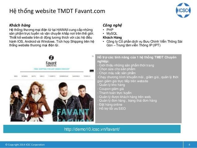 Hệ thống website TMDT Favant.com © Copyright 2014 ICSC Corporation 4 Khách hàng Hệ thống thương mại điện tử tại HAWAII cun...
