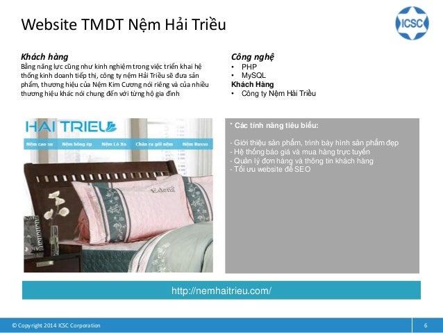Website TMDT Nệm Hải Triều © Copyright 2014 ICSC Corporation 6 Khách hàng Bằng năng lực cũng như kinh nghiệm trong việc tr...