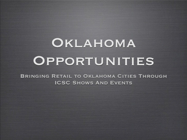 Oklahoma   OpportunitiesBringing Retail to Oklahoma Cities Through          ICSC Shows And Events