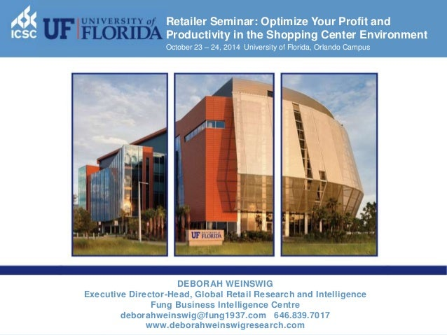 1  Retailer Seminar: Optimize Your Profit and  Productivity in the Shopping Center Environment  October 23 – 24, 2014 Univ...