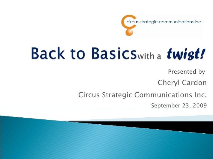 Presented by                      Cheryl Cardon Circus Strategic Communications Inc.                     September 23, 2009