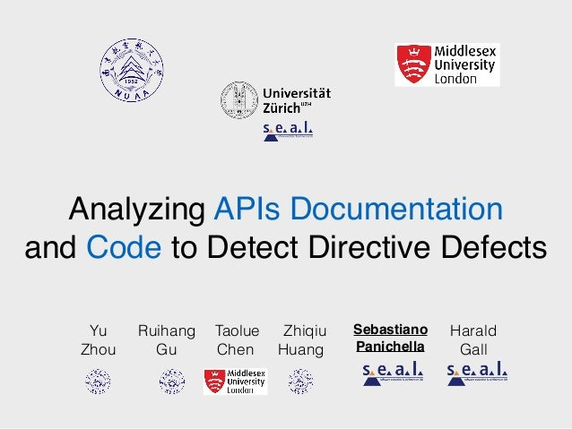 Analyzing APIs Documentation and Code to Detect Directive Defects Sebastiano Panichella Ruihang Gu Taolue Chen Harald Gall...