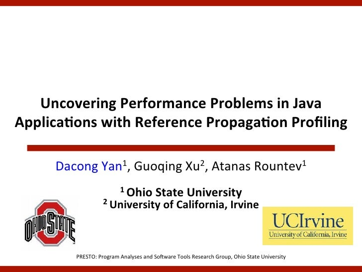 Uncovering Performance Problems in Java Applica5ons with Reference Propaga5on Profiling        Dacong ...
