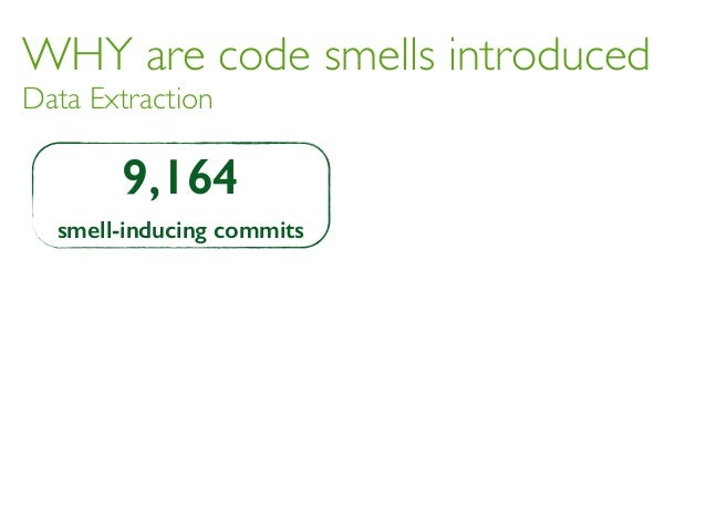 WHY are code smells introduced Data Extraction 9,164 smell-inducing commits