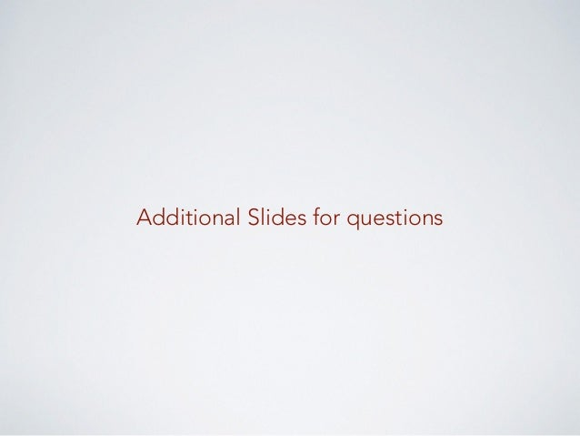 Additional Slides for questions