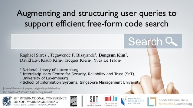 Augmenting and structuring user queries to support efficient free-form code search Raphael Sirres1, Tegawendé F. Bissyandé2...