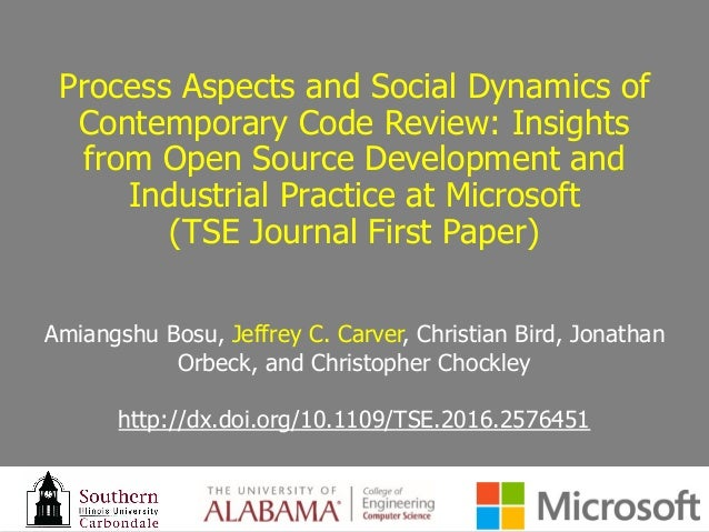 Process Aspects and Social Dynamics of Contemporary Code Review: Insights from Open Source Development and Industrial Prac...