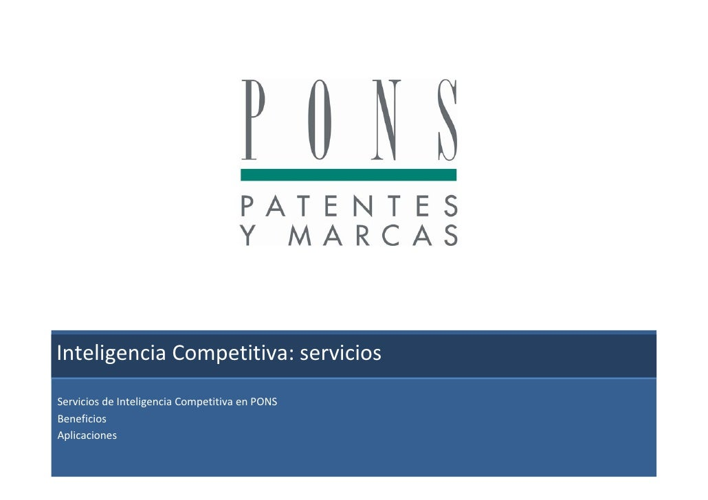 InteligenciaCompetitiva:servicios                  ParquedeinnovaciónServiciosdeInteligenciaCompetitivaenPONSBene...