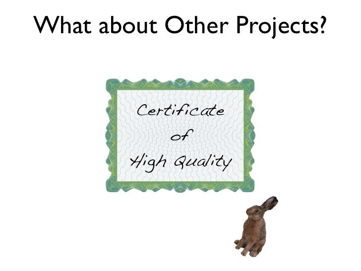 What about Other Projects?        Certificate             of        High Quality