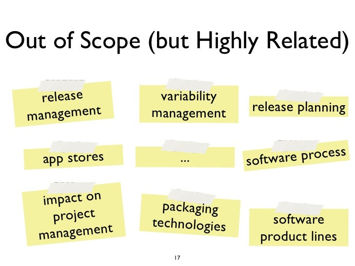 Out of Scope (but Highly Related)    release       variability                                release planning  man agemen...
