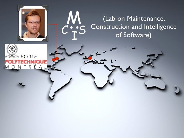M         (Lab on Maintenance,C IS   Construction and Intelligence              of Software)