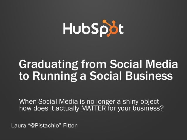 Graduating from Social Media to Running a Social Business When Social Media is no longer a shiny object how does it actual...
