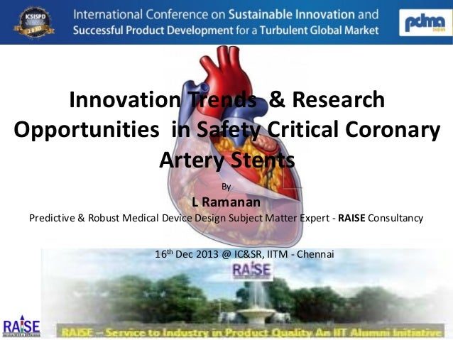 Innovation Trends & Research Opportunities in Safety Critical Coronary Artery Stents By  L Ramanan Predictive & Robust Med...