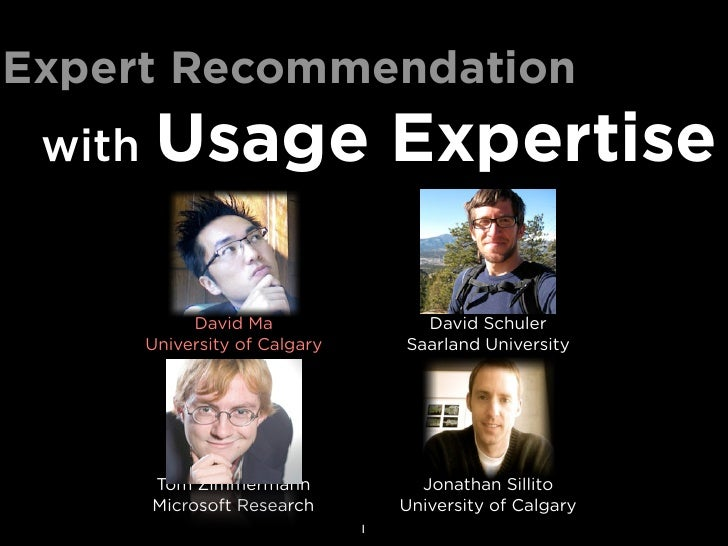Expert Recommendation  with    Usage Expertise               David Ma                 David Schuler         University of ...