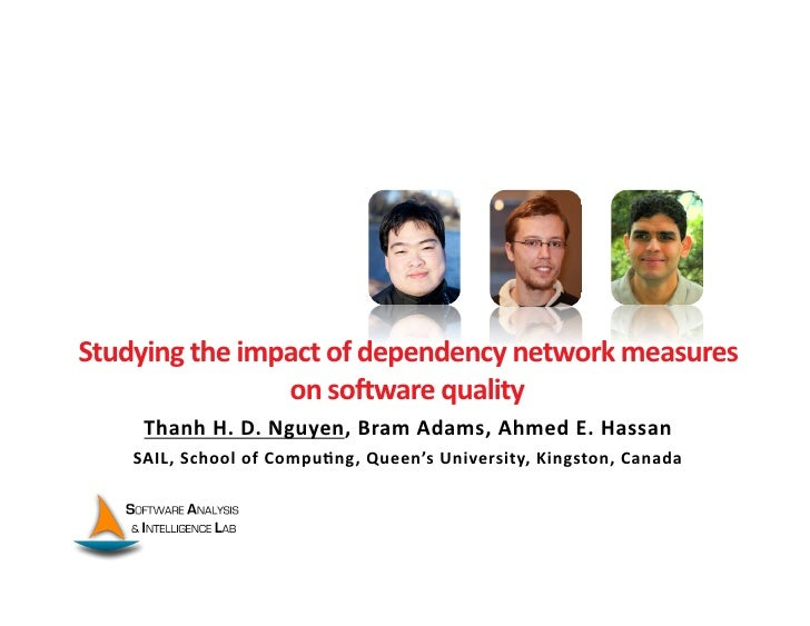 Studying  the  impact  of  dependency  network  measures                           on  soIware  qualit...