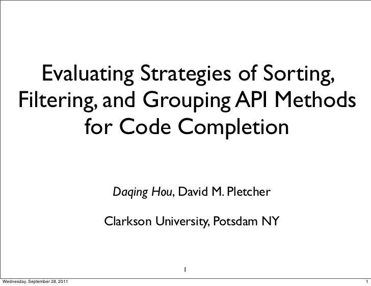 Evaluating Strategies of Sorting,      Filtering, and Grouping API Methods              for Code Completion               ...
