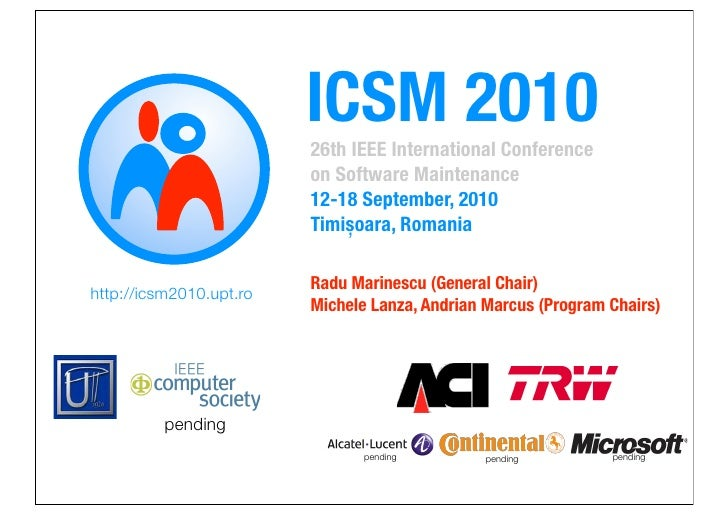 ICSM 2010                          26th IEEE International Conference                          on Software Maintenance    ...