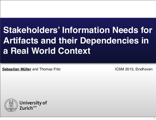 Sebastian Müller and Thomas Fritz Stakeholders' Information Needs for Artifacts and their Dependencies in a Real World Con...