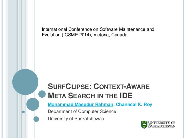 SurfClipse-- An IDE Based Context-aware Meta Search Engine