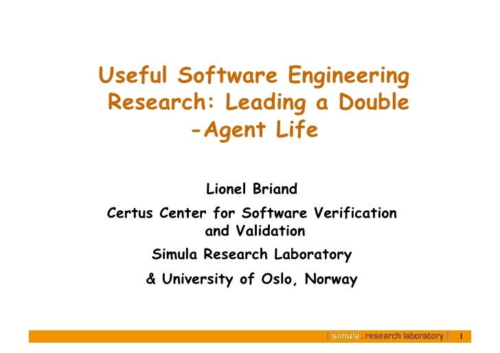 Useful Software Engineering Research: Leading a Double        -Agent Life             Lionel BriandCertus Center for Softw...