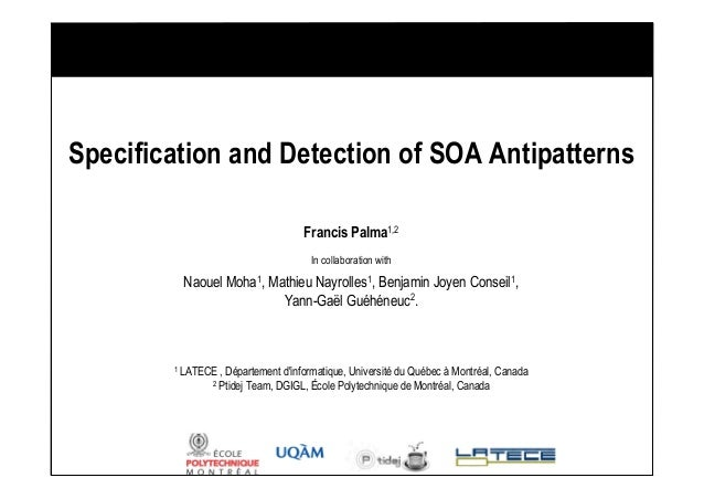 Specification and Detection of SOA Antipatterns                                     Francis Palma1,2                      ...