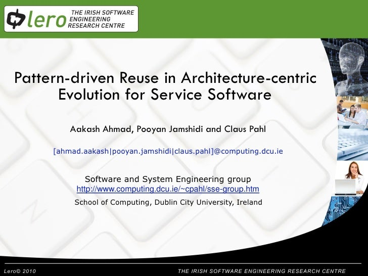 Pattern-driven Reuse in Architecture-centric            Welcome      Evolution for Service Software        Aakash Ahmad, P...