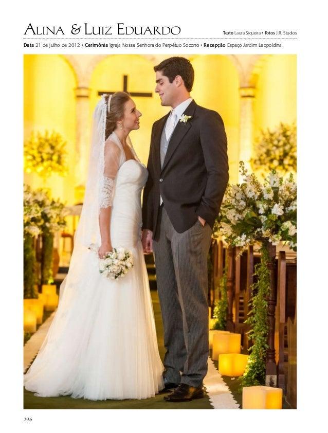 Alina & Luiz Eduardo                                                                   Texto Laura Siqueira • Fotos J.R. S...